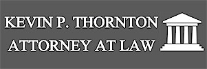 Kevin P. Thornton Attorney at Law